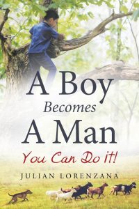 A Boy Becomes a Man: You Can Do It!