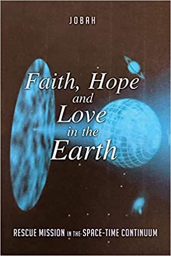 Faith, Hope and Love in the Earth