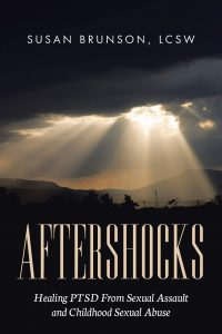 Aftershocks: Healing PTSD From Sexual Assault and Childhood Sexual Abuse