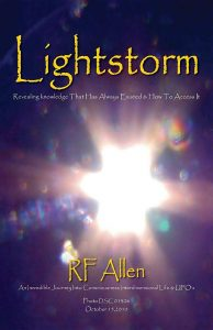 Lightstorm: An Incredible Journey Into Consciousness Interdimensional Life & UFO's