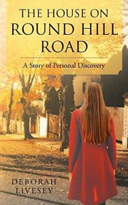 The House on Round Hill Road: A Story of Personal Discovery