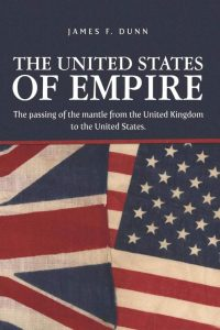 The United States of Empire: The Passing of the Mantle from the United Kingdom to the United States