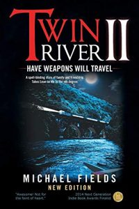 Twin River II: Have Weapons Will Travel